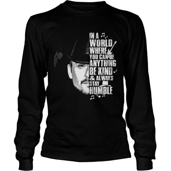 Cowboy in a world where you can be anything be kind and always stay humble shirt - 4