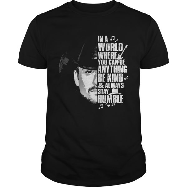 Cowboy in a world where you can be anything be kind and always stay humble shirt - 1