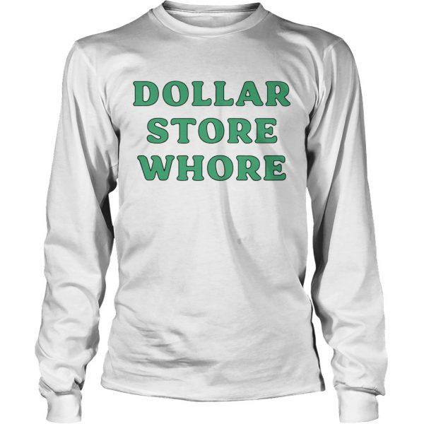 Dollar Store Whore shirt - 4