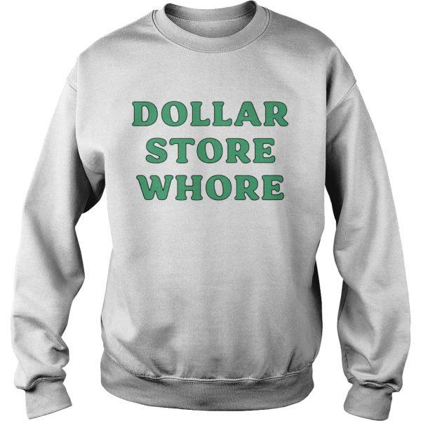 Dollar Store Whore shirt - 5