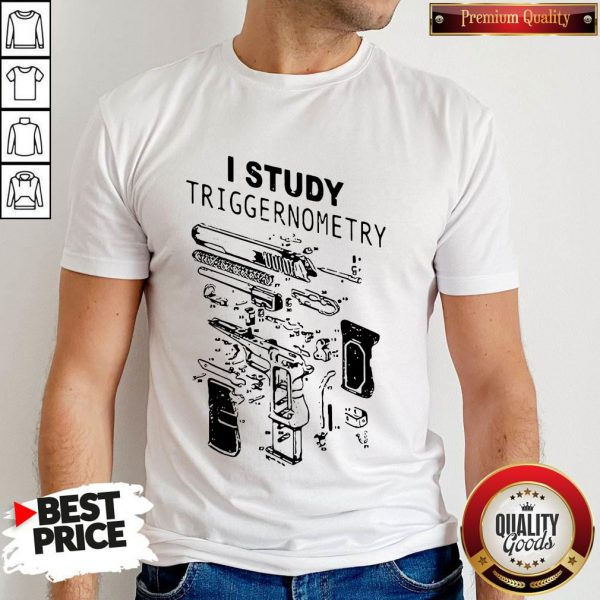 Awesome I Study Triggernometry Front Version Shirt - 1