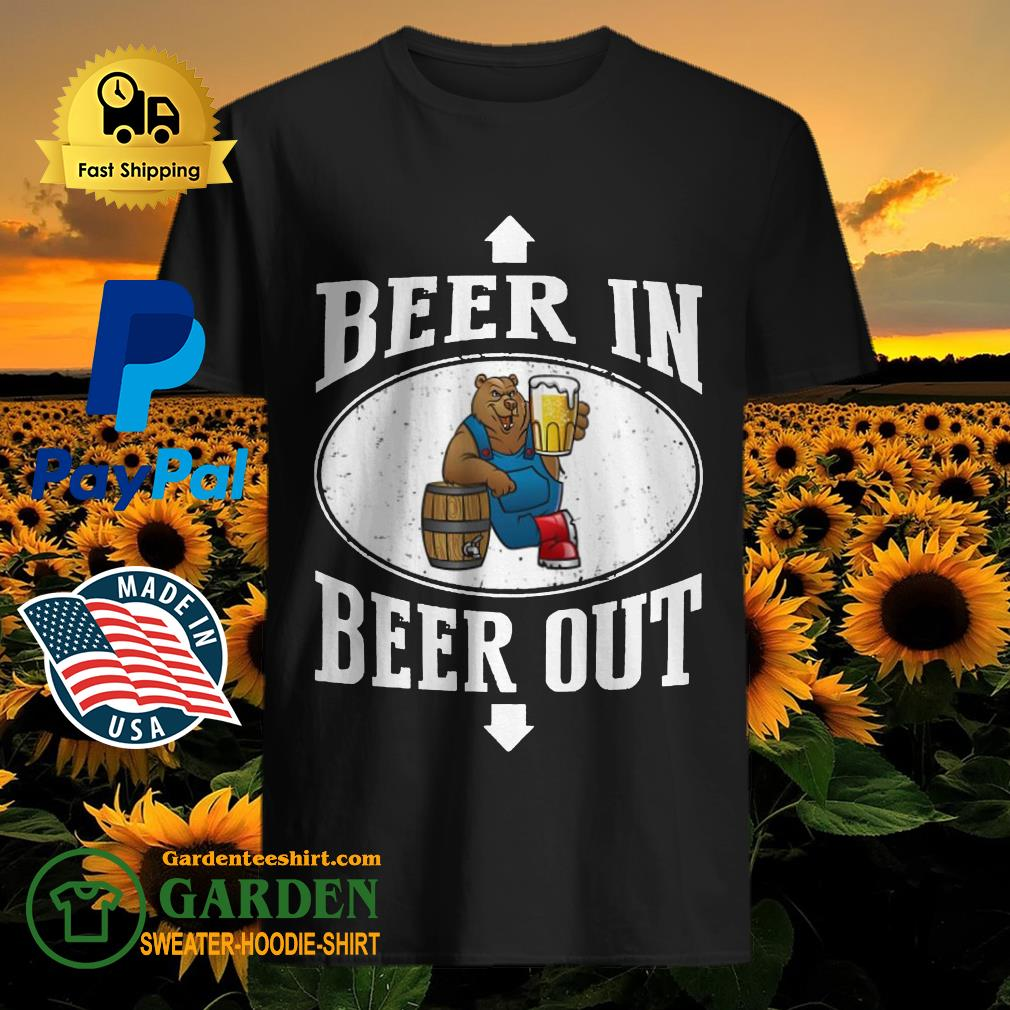 Bears beer in beer out shirt - 1