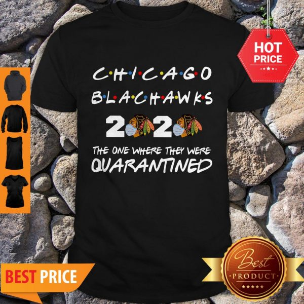 Chicago Blackhawks 2020 The One Where They Were Quarantined Shirt - 1