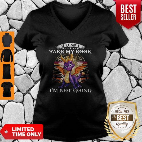 Dragon If Can't Take My Book I'm Not Going Shirt - 3