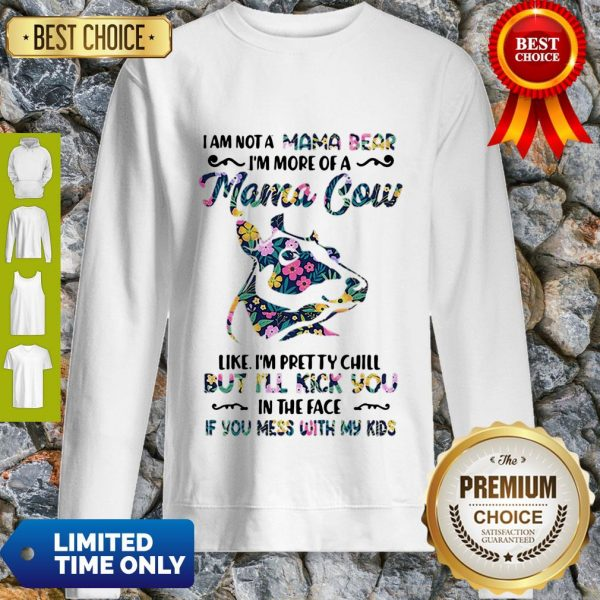 I Am Not A Mama Bear I'm More Of A Mama Cow Like I'm Pretty Chill Shirt - 2