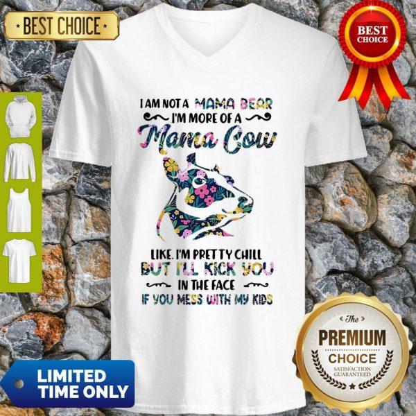 I Am Not A Mama Bear I'm More Of A Mama Cow Like I'm Pretty Chill Shirt - 4