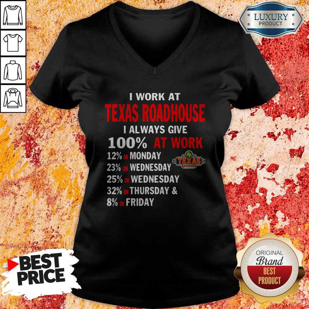 I Work At Texas Roadhouse I Always Give 100 At Work Shirt - 2