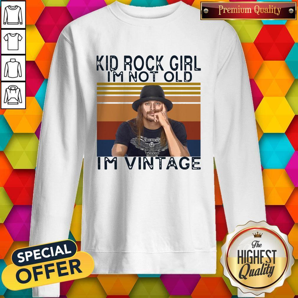 Kid Rock Girl I'm Not Old I'm Vintage Shirt - 2