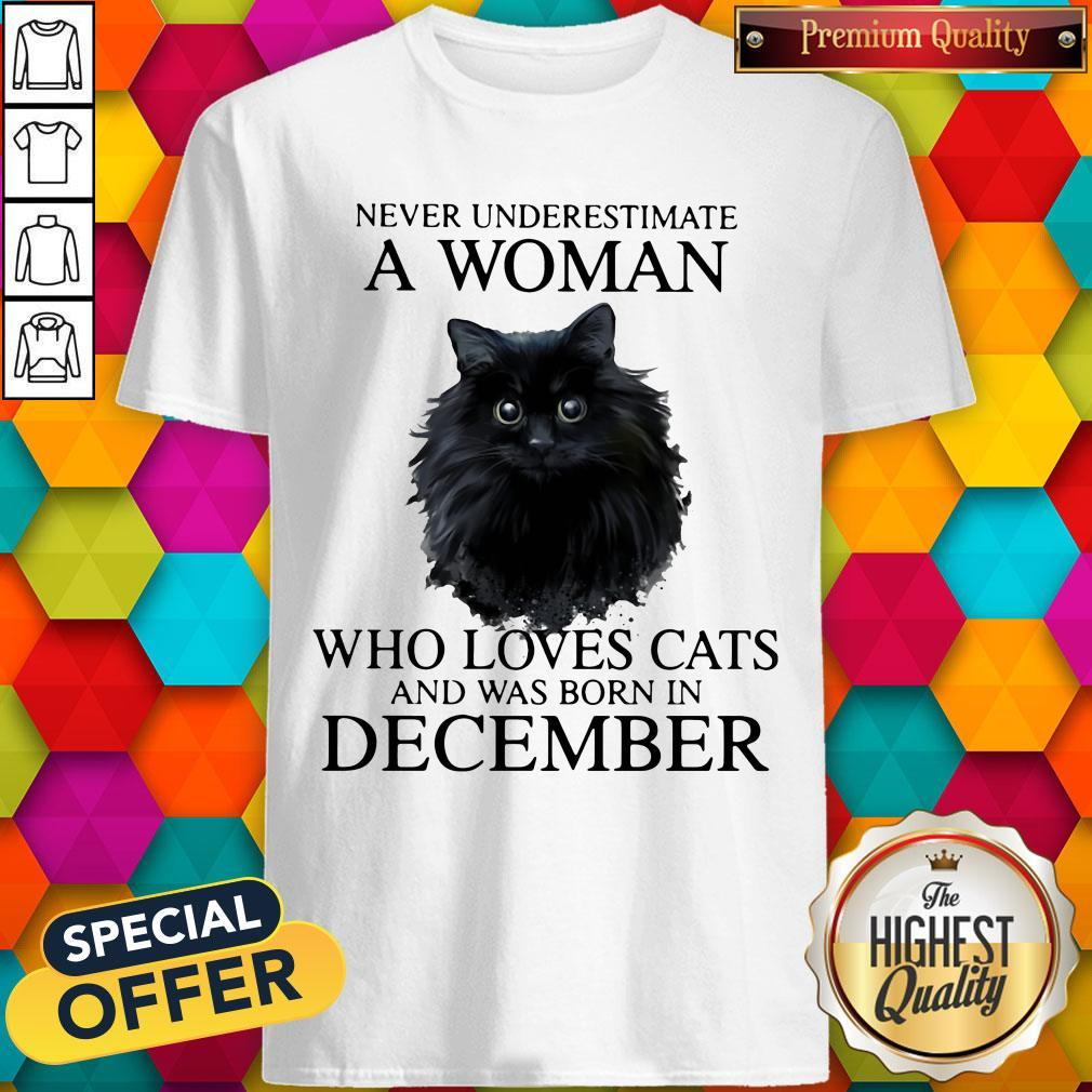 Never Underestimate A Woman Who Loves Cats And Was Born In December Shirt - 1