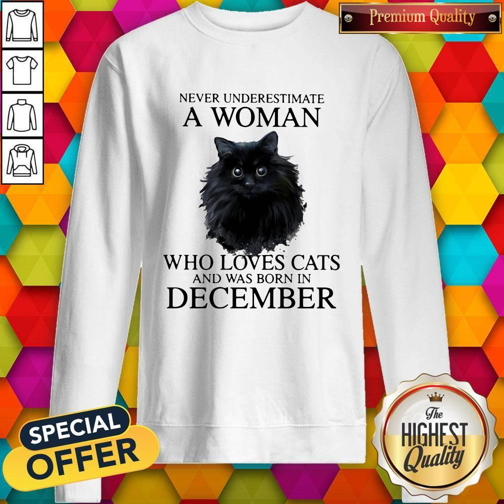Never Underestimate A Woman Who Loves Cats And Was Born In December Shirt - 2