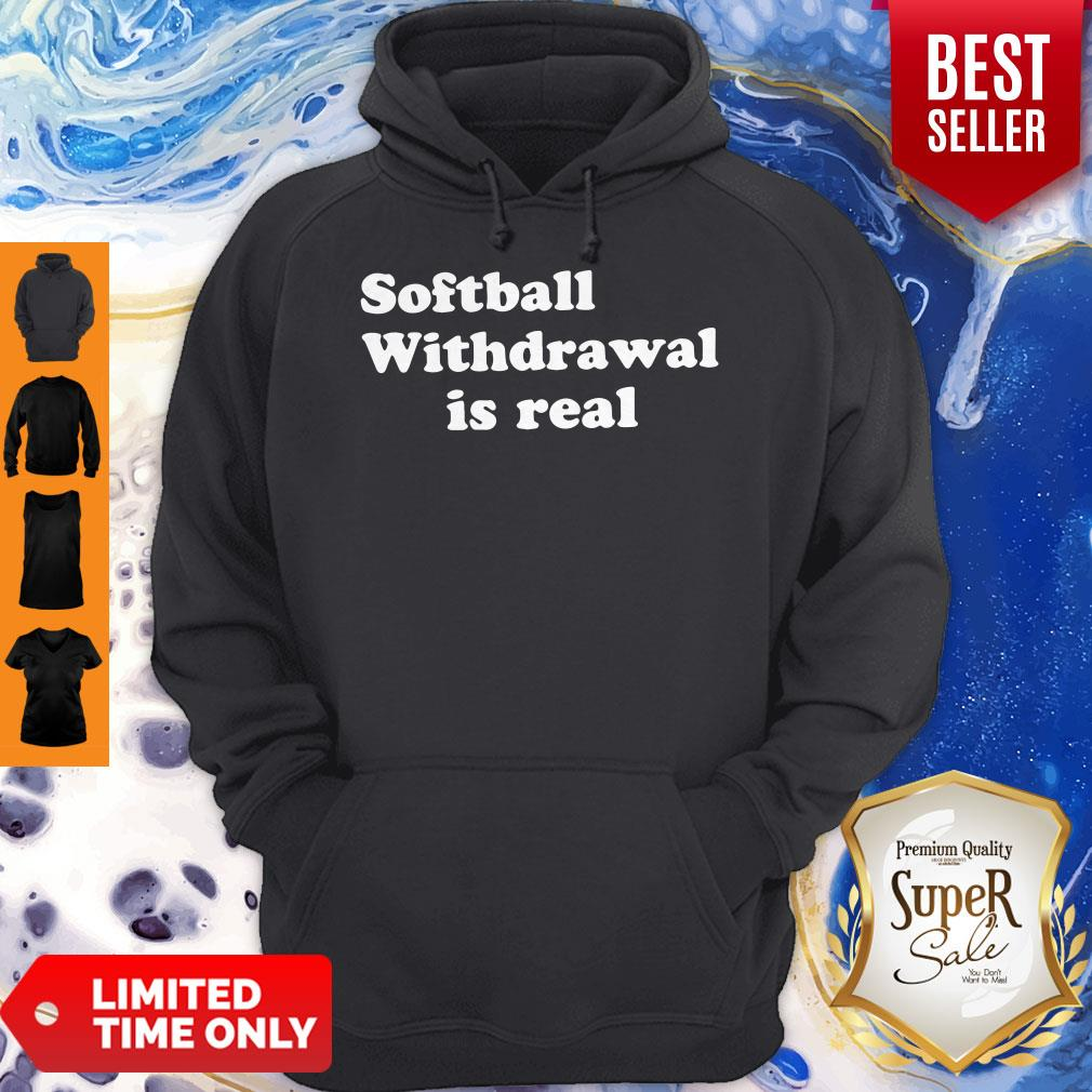 Official Softball Withdrawal Is Real Shirt - 2