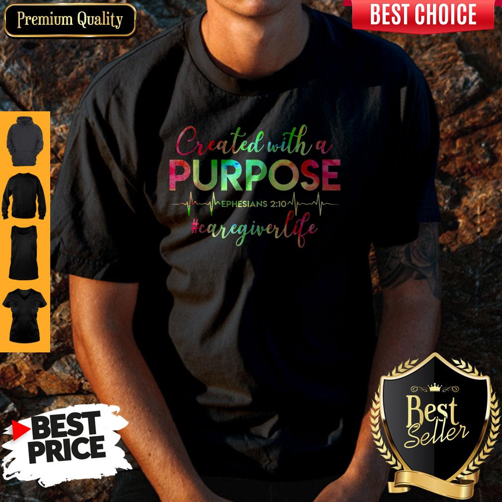 Top Created With A Purpose #Caregiverlife Shirt - 1