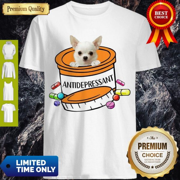 Pretty White Chihuahua Antidepressant T-Shirt - 1