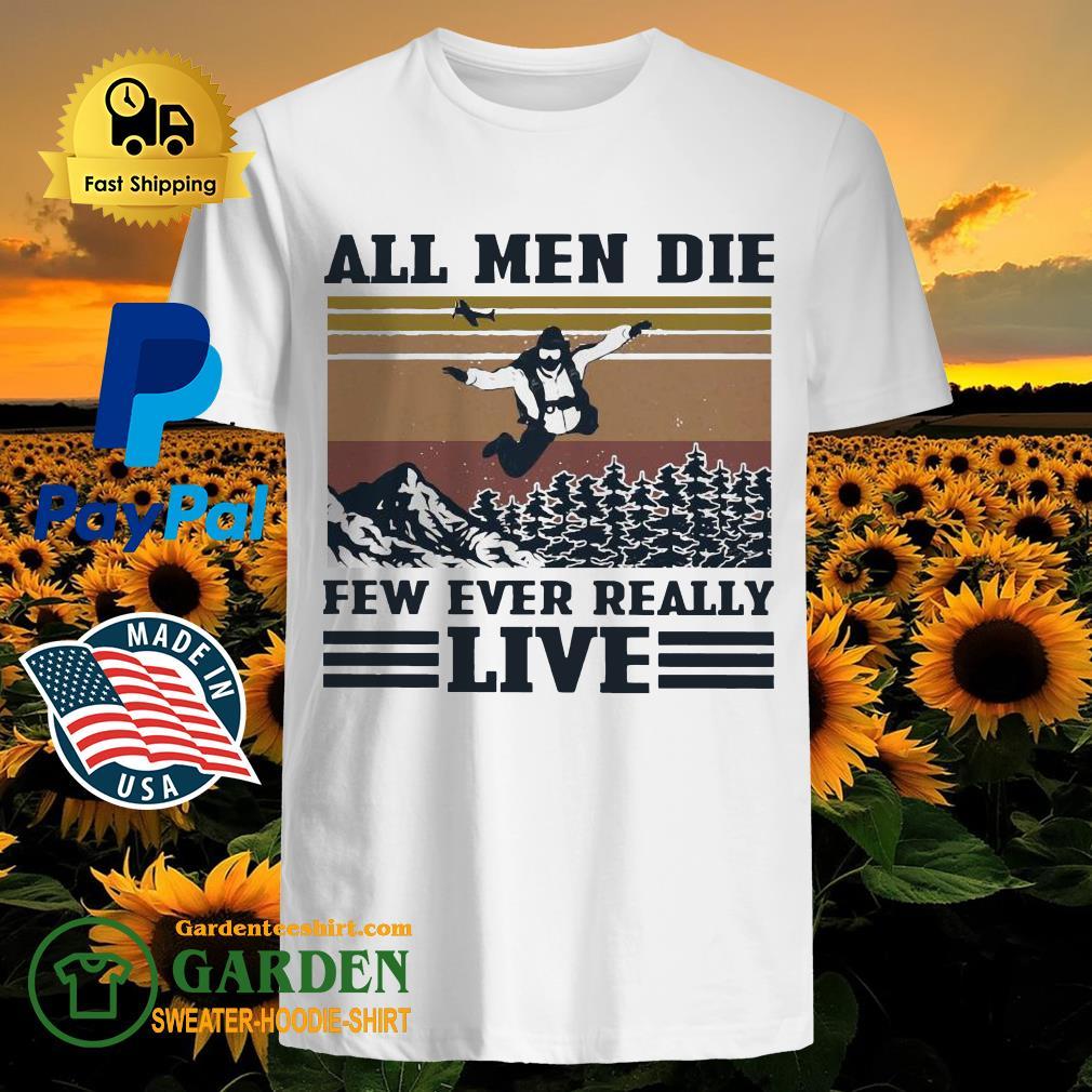 Skydiving all men die few ever really live vintage shirt - 1