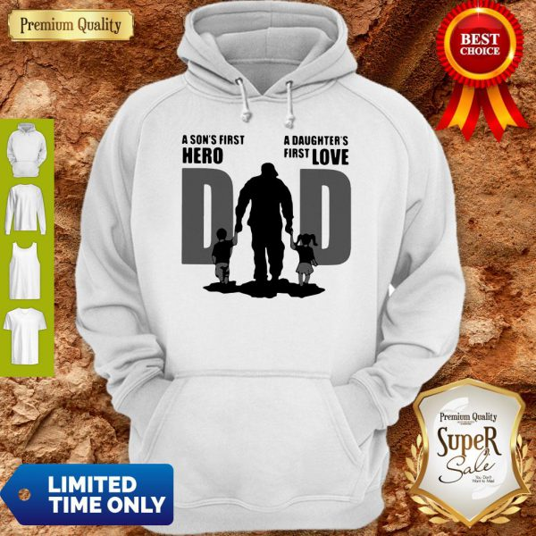 Top Dad A Sons First Hero A Daughters Firstlove Shirt - 5