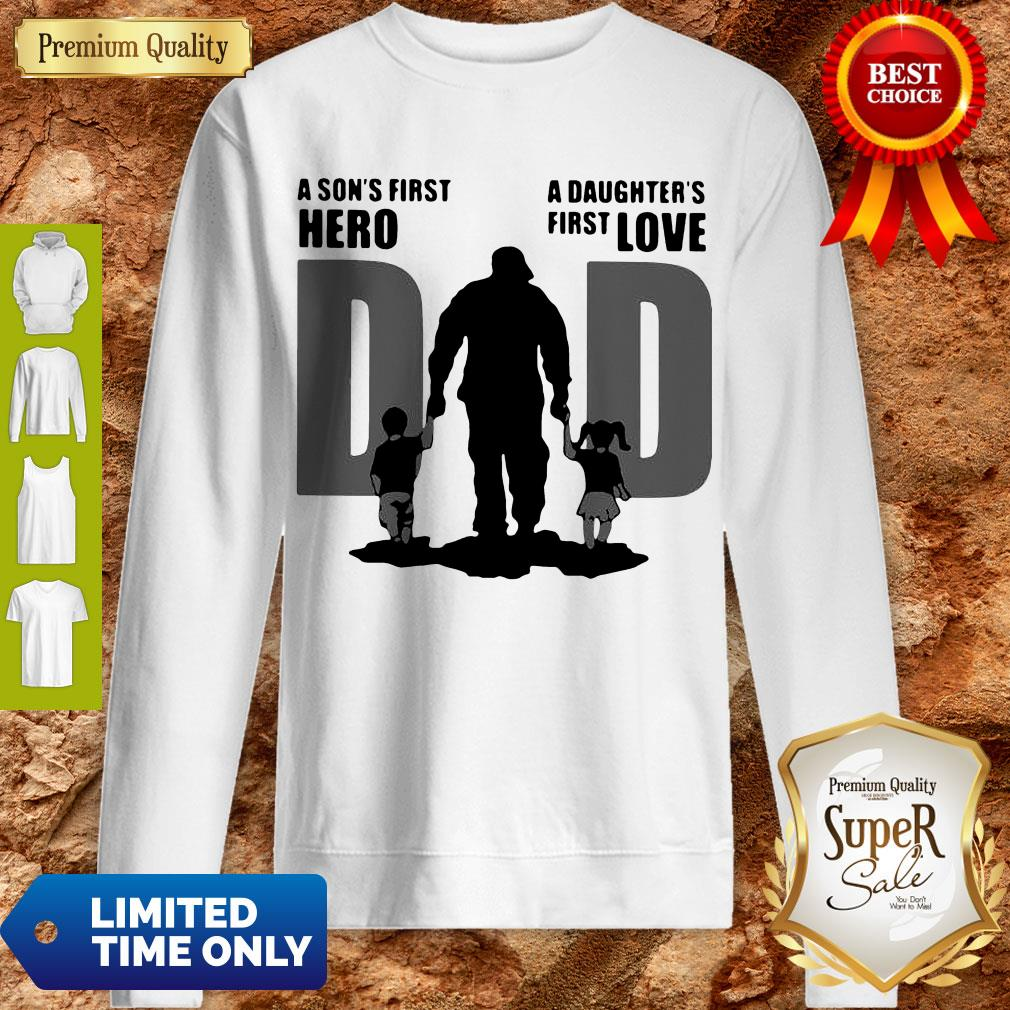 Top Dad A Sons First Hero A Daughters Firstlove Shirt - 9