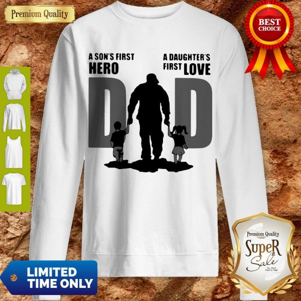 Top Dad A Sons First Hero A Daughters Firstlove Shirt - 4