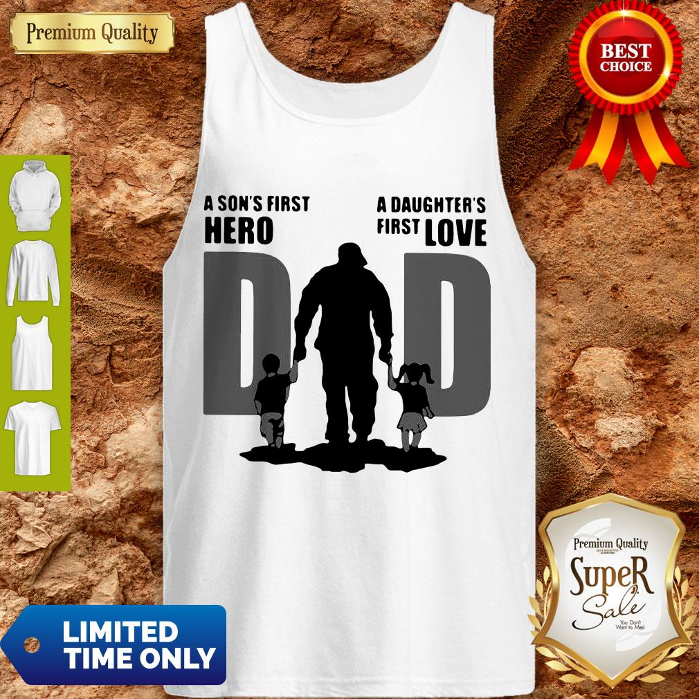 Top Dad A Sons First Hero A Daughters Firstlove Shirt - 6
