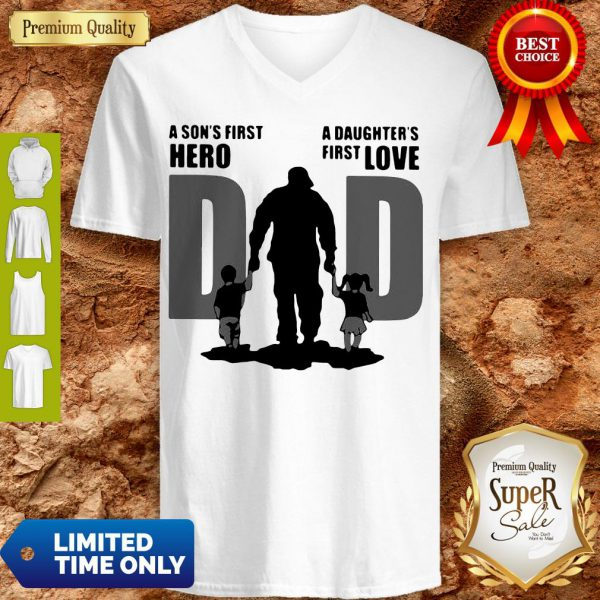 Top Dad A Sons First Hero A Daughters Firstlove Shirt - 2
