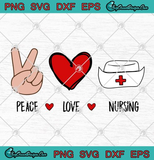 Peace Love Nursing Rn Love Nurse 2020 Svg Png Eps Dxf Nurse Lovers Svg Cricut File Silhouette Art Hoodie Sweater Long Sleeve And Tank Top