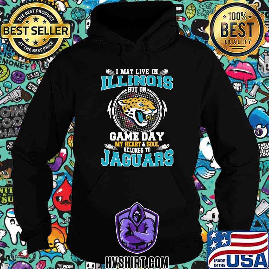 I may live in illinois but on game day my heart and soul belongs to jaguars shirt