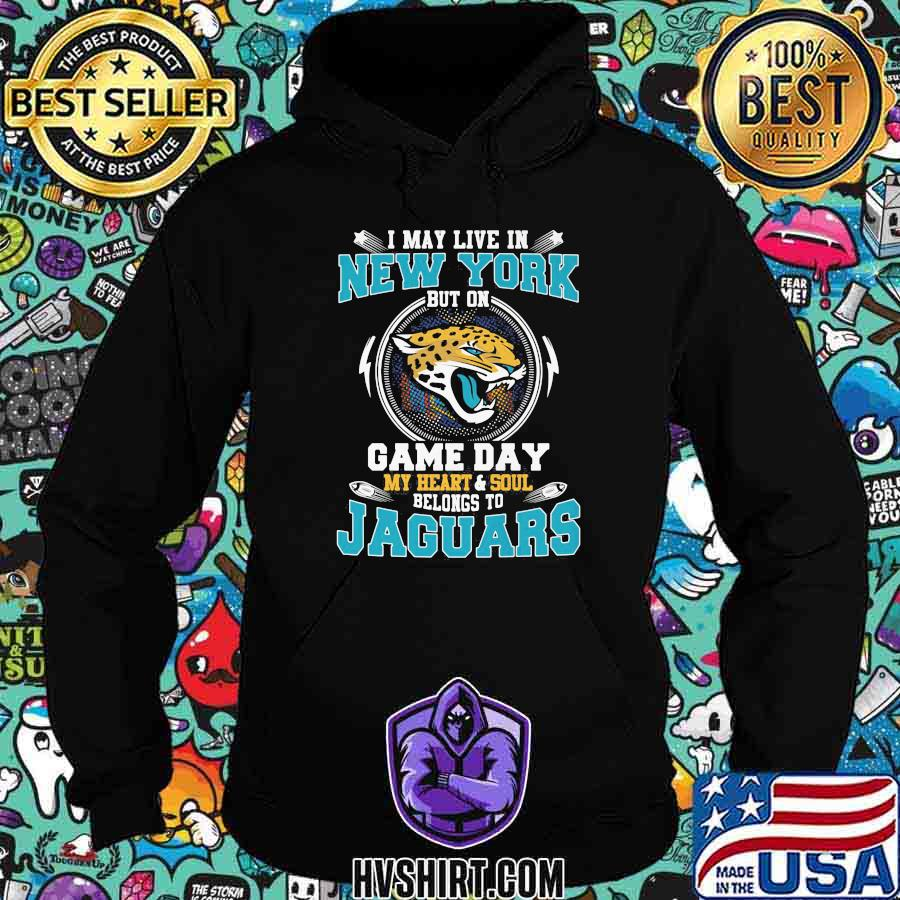 I may live in new york but on game day my heart and soul belongs to jaguars shirt