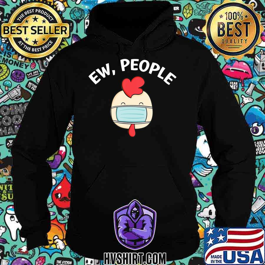 Mens Funny Ew People Cock wearing a face mask T-Shirt