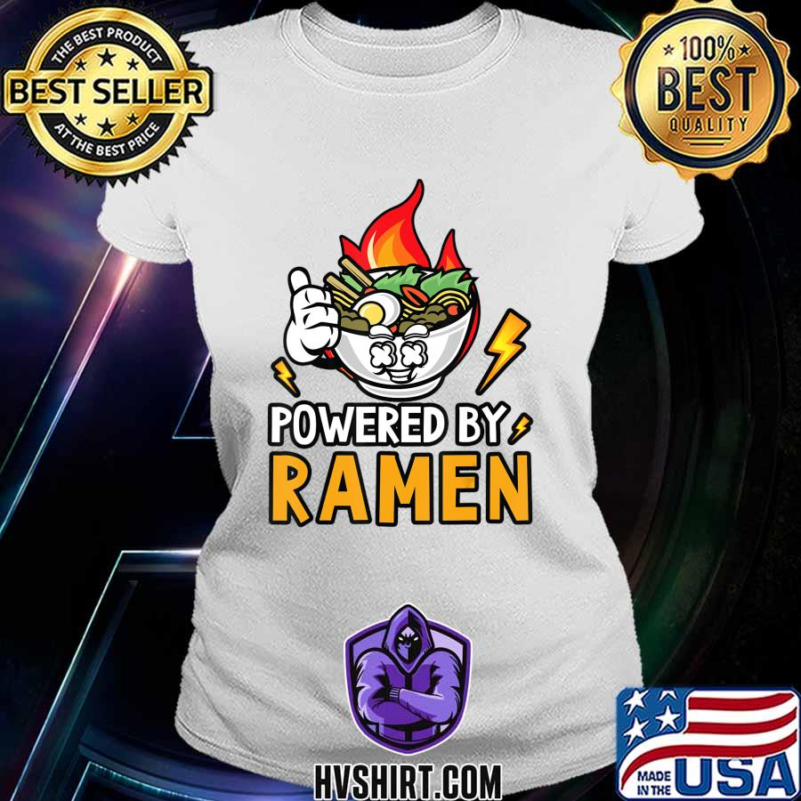 Powered By Ramen - Japanese noodles bowl T-Shirt Ladiestee
