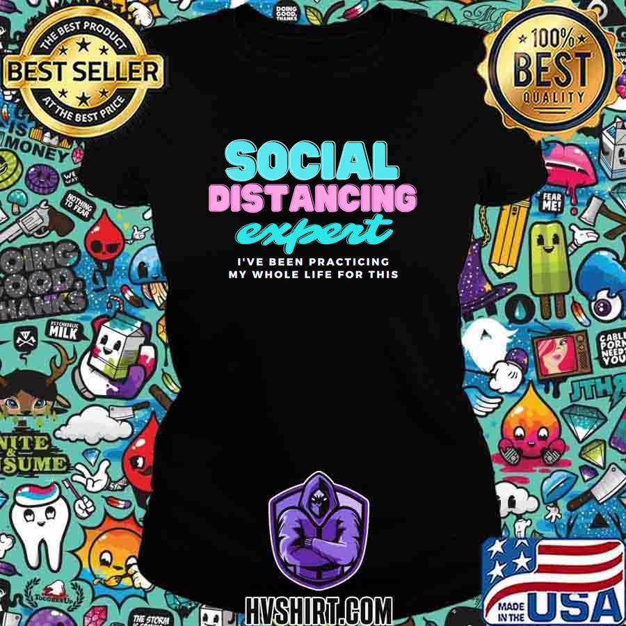 Social Distancing expert shirt tee t-shirt T-Shirt Ladiestee