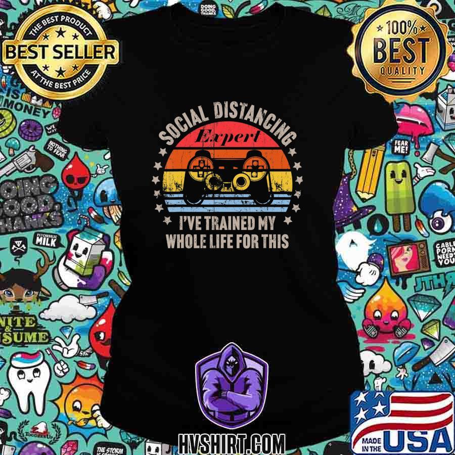 Social Distancing Expert Video Gamer Gaming Vintage Gift T-Shirt Ladiestee