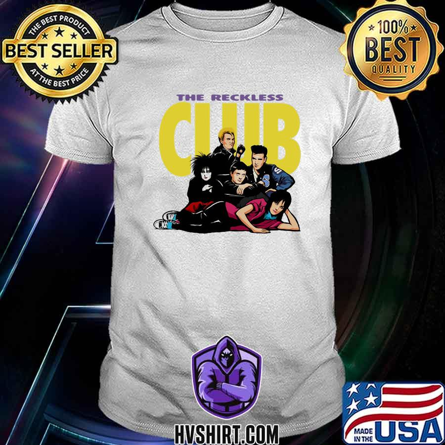The reckless club members shirt