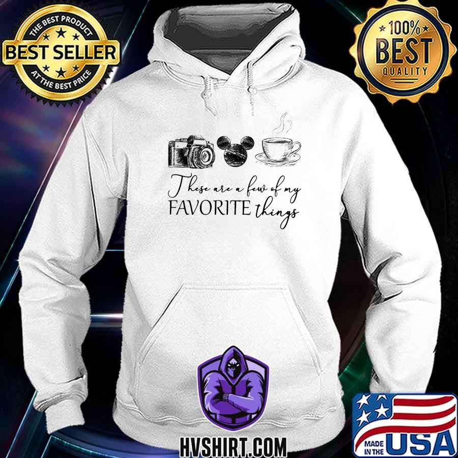 These are a few of my favorite things camera mickey mouse coffee s Hoodie