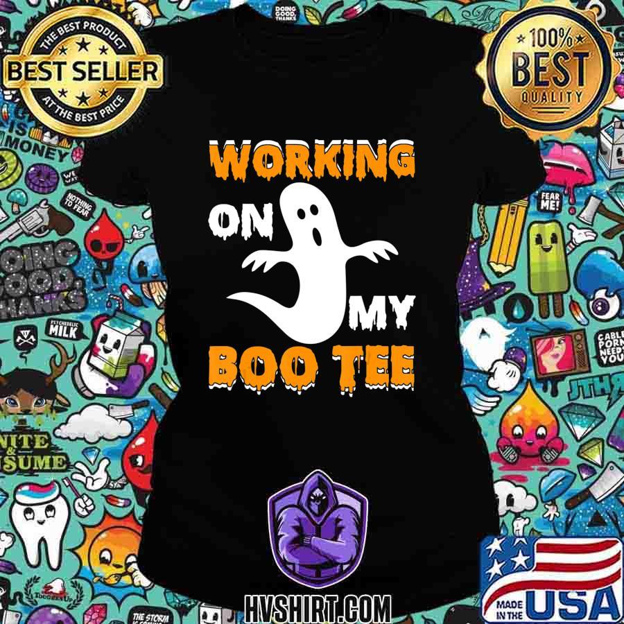 Working on My Boo Tee Funny Boo Halloween Gift T-Shirt Ladiestee
