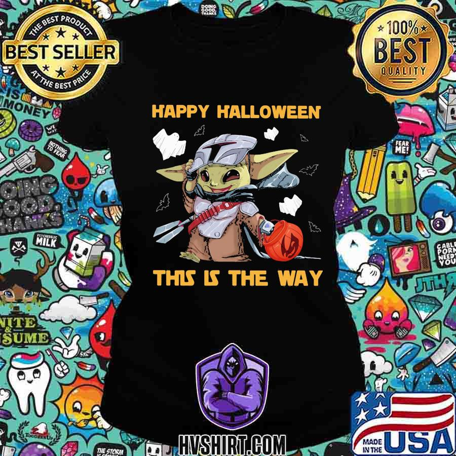 Baby Yoda Happy Halloween This Is The Way Shirt Hoodie Sweater Long Sleeve And Tank Top
