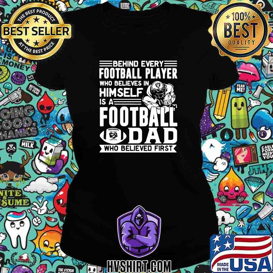 Behind every football player who believes in himself is a football dad who believed first s Ladiestee