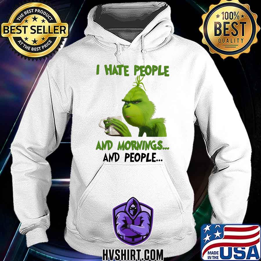 Grinch i hate people and mornings and people s Hoodie