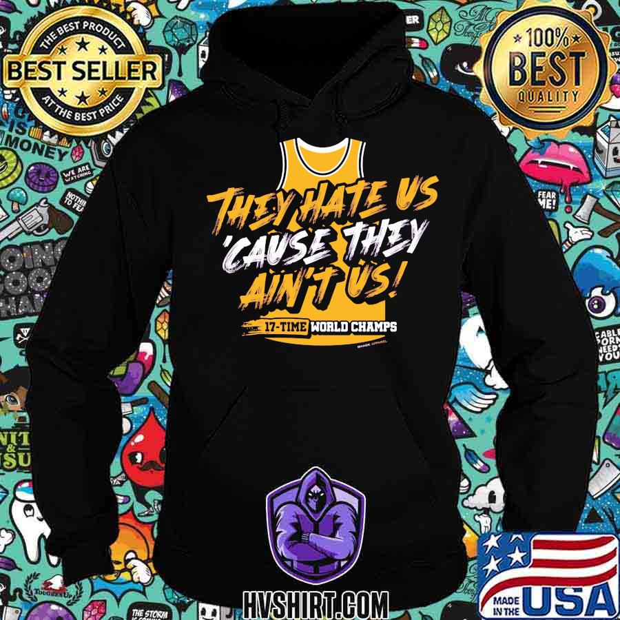 Los angeles pro basketball they hate us 'cause they ain't us s Hoodie