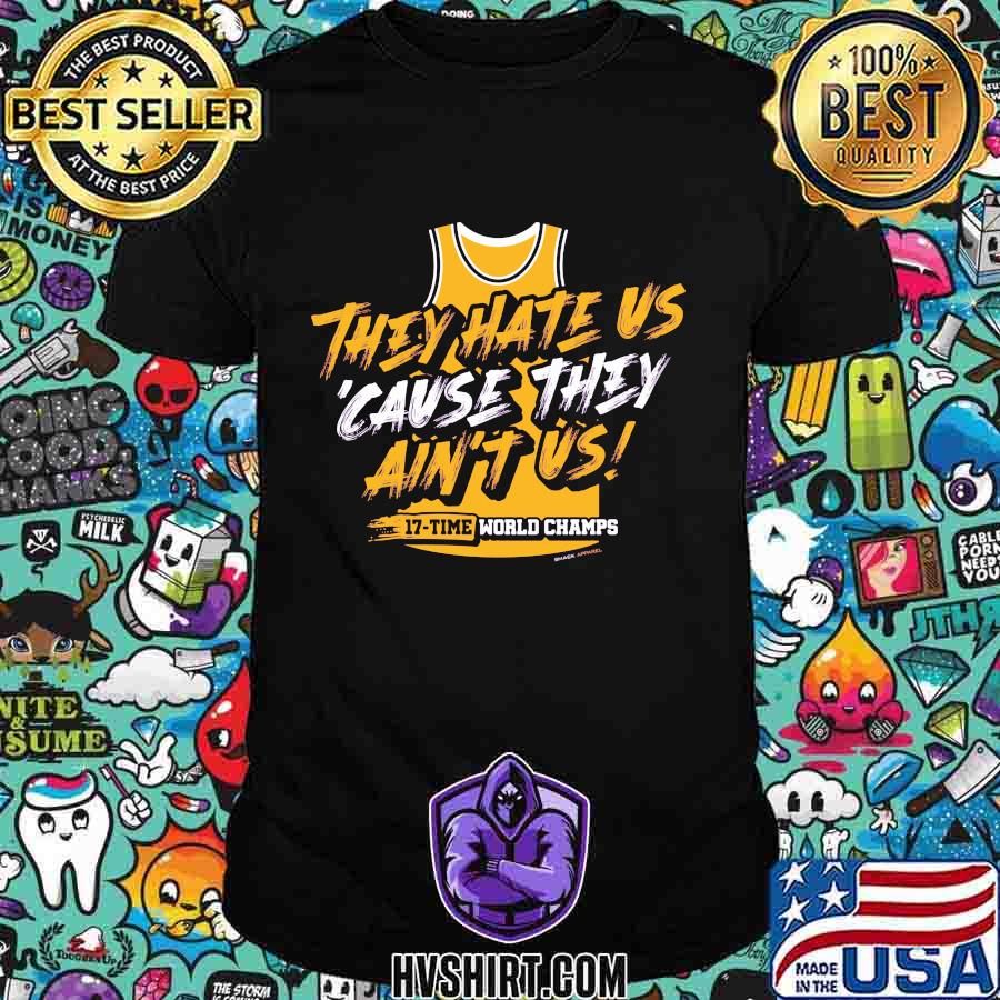 Los angeles pro basketball they hate us 'cause they ain't us shirt