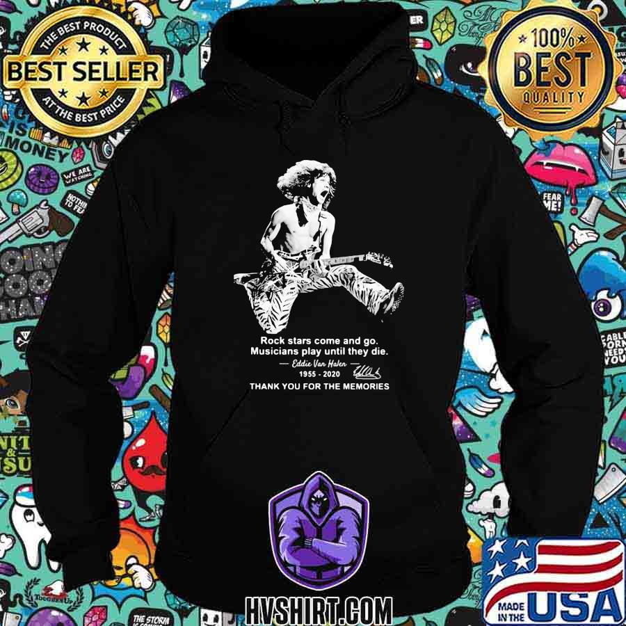 Rock stars come and go musicians play until they die eddie van halen 1955 2020 thank for the memories signature shirt