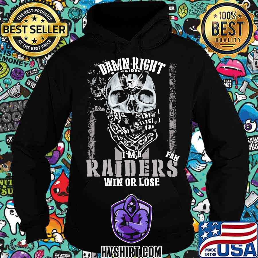 Skull damn right i'm a oklahoma raiders win or lose s Hoodie