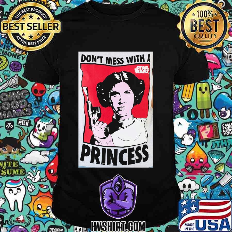 Star wars leia don't mess with a p princess shirt