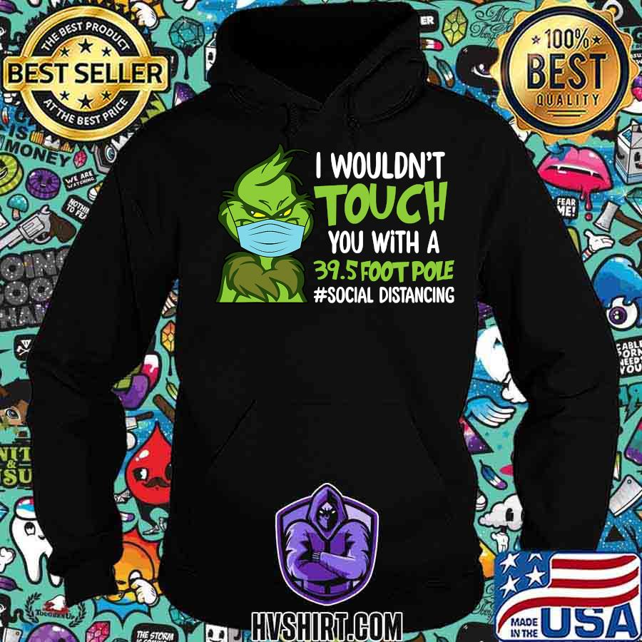 Grinch mask quarantine i wouldn't touch you with a 39.5 foot pole s Hoodie