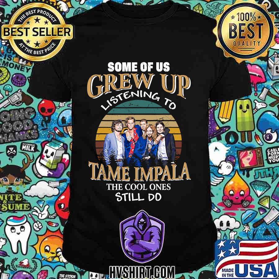Some of us grew up listening to tame the cool ones stiil do vintage retro shirt