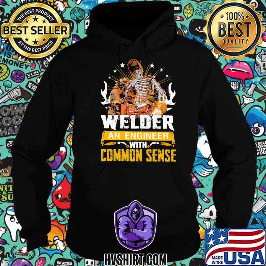 Welder An Engineer With Common Sense Skull Welding Shirt