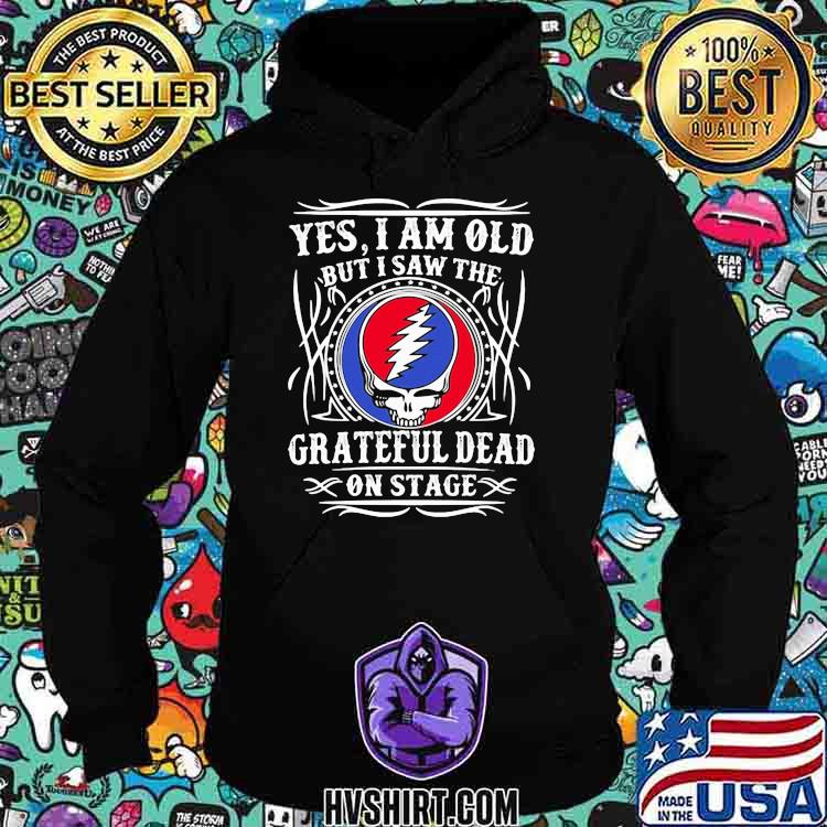 Yes I Am Old But I Saw The Grateful Dead On Stage Skull Shirt