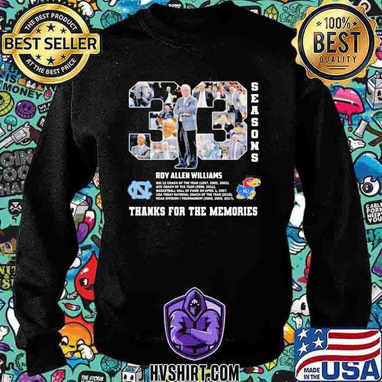 33 Roy Allen Williams Of Season Thanks For The Memories Shirt Sweatshirt