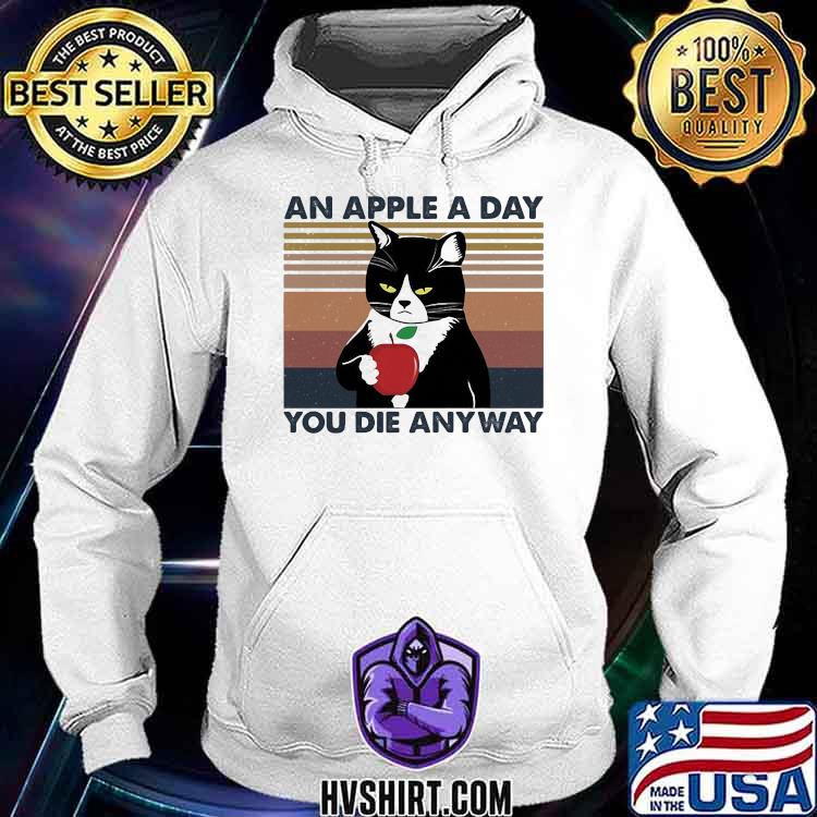 An Apple A Day You Die Anyway Cat Vintage Shirt Hoodie