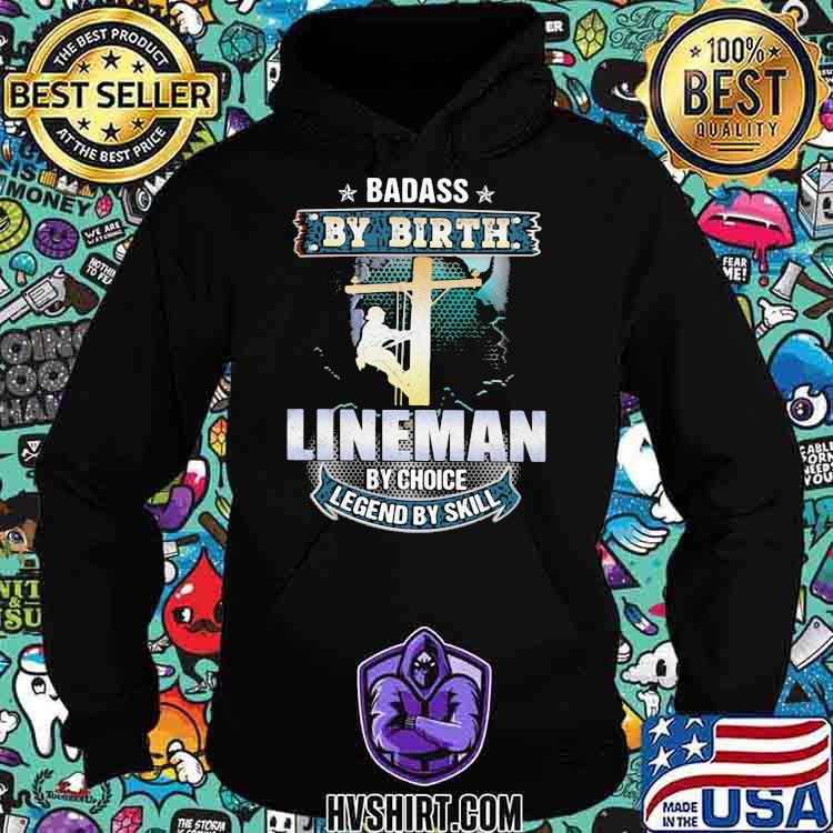 Badass by birth lineman by choice legend by skill Hoodie