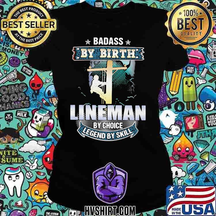 Badass by birth lineman by choice legend by skill Ladiestee