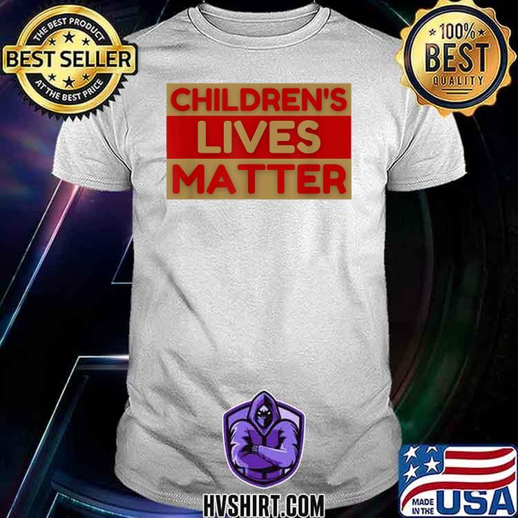 Children's Lives Matter Stop Child Trafficking Awareness Shirt